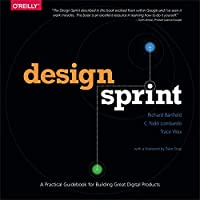 Design Sprint: A Practical Guidebook for Building Great Digital Products Front Cover