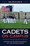 img - for Cadets on Campus: History of Military Schools of the United States (Williams-Ford Texas A&M University Military History Series) book / textbook / text book