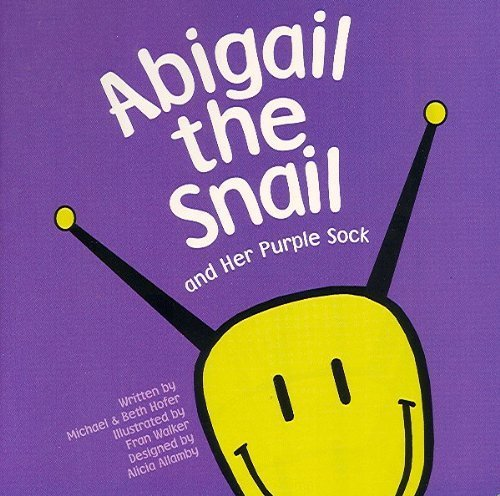 Abigail the Snail and Her Purple Sock by Michael Hofer (2009-04-20) pdf epub