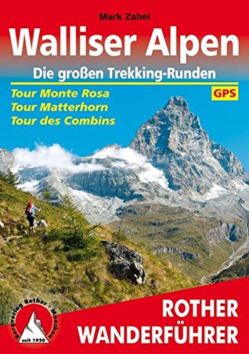 Walliser Alpen. Die großen Trekking-Runden: Tour Monte Rosa - Tour Matterhorn - Tour des Combins. Mit GPS-Daten (Runde Rosa)