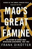 Mao's Great Famine: The History of China's Most Devastating Catastrophe, 1958-62 (Peoples Trilogy 1)