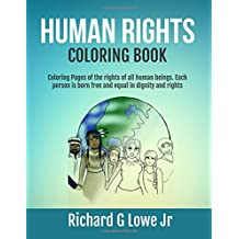 Human Rights Coloring Book: Coloring Pages of the rights of all human beings. Each person is born free and equal in dignity and rights (Coloring Books) (Volume 15)