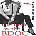 The Belle vs. the BDOC: A Bend or Break Novella Audiobook by Amy Jo Cousins Narrated by J.A. Rock