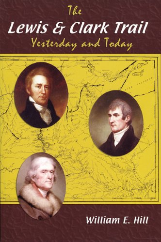 The Lewis and Clark Trail: Yesterday and Today