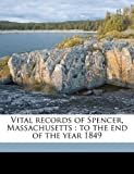 Vital Records of Spencer, Massachusetts, Spencer Spencer and Franklin P. Rice, 1149333553