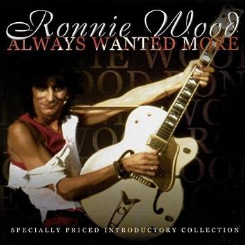 Always Wanted More: Ronnie Wood: Amazon.es: Música
