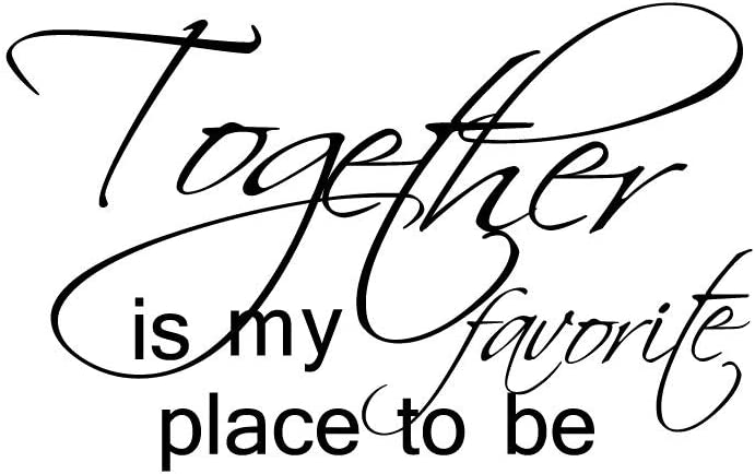 Home. Decal Together is my Favorite Place to Be Quote Vinyl Wall Art Sticker