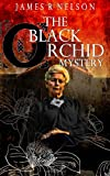 The Black Orchid Mystery, James R. Nelson, 1483904717
