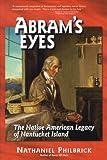 Abram's Eyes, Nathaniel Philbrick, 0963891081
