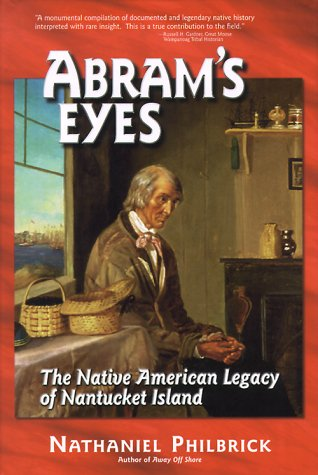 Abram's Eyes: The Native American Legacy of Nantucket Island -