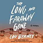 The Long and Faraway Gone | Lou Berney