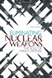 img - for Eliminating Nuclear Weapons: The Role of Missile Defense by Tom Sauer (2011-07-31) book / textbook / text book