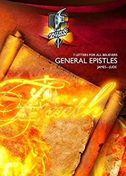 General Epistles Faith Amp Action Series 7 Letters For