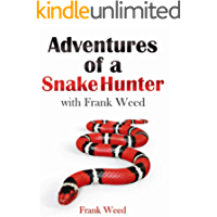 Adventures of a Snake Hunter: with Frank Weed