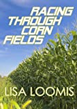 Racing Through Cornfields (Morgan Mallory Series--Ryan Walker's story)