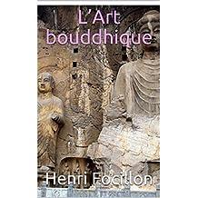 L'Art bouddhique (French Edition)