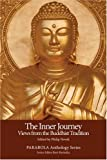 The Inner Journey: Views from the Buddhist Tradition (PARABOLA Anthology Series)