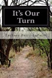 It's Our Turn, Zachary Perry-LaPoint, 1499362862