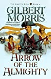 Arrow of the Almighty, Gilbert Morris, 155661568X