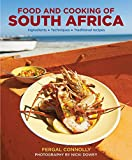 The Food and Cooking of South Africa: Ingredients, Techniques, Traditional Recipes