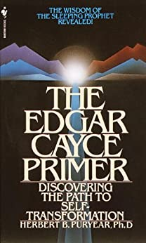 The Edgar Cayce Primer: Discovering the Path to Self Transformation by [Puryear, Herbert]
