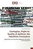 img - for Contagion, Flight-to-Quality et Spillover des Volatilit s Financi res: Application aux march s obligataires des Etats de la zone Euro (French Edition) book / textbook / text book
