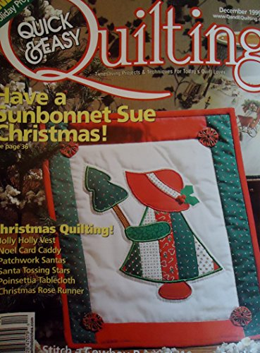 {Quilting} Quick & Easy Quilting: Timesaving Projects & Techniques for Today's Quilt Lover {Volume 21, Number 6, December 1999} (Number Christmas 1999 One)
