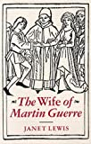 Wife of Martin Guerre, Janet Lewis, 0804003211