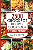 img - for 2500 Crockpot Recipes Cookbook: 7 Years of Crockpot book / textbook / text book