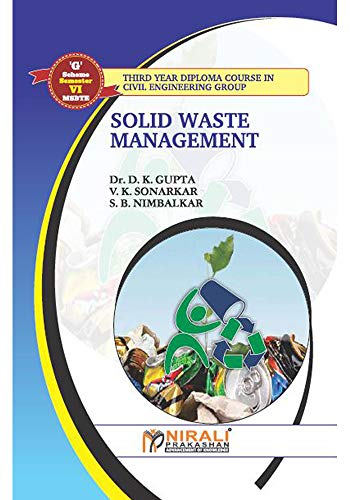 SOLID WASTE MANAGEMENT, Dr  D  K  Gupta, V  K  SONARKAR, S  B