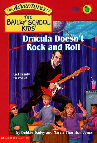 Dracula Doesn't Rock N' Roll (The Adventures of the Bailey School Kids, #39) by Scholastic Paperbacks