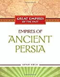 Empire of Ancient Persia, Michael Burgan, 160413156X