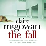 The Fall: A murder brings them together. The truth will tear them apart | Claire McGowan