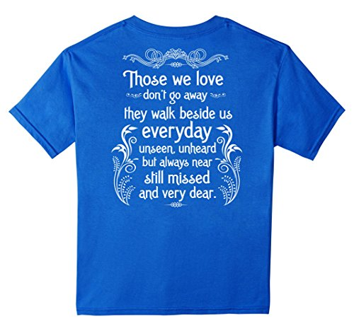 kids-those-we-love-dont-go-away-they-walk-beside-us-t-shirt-4-royal-blue