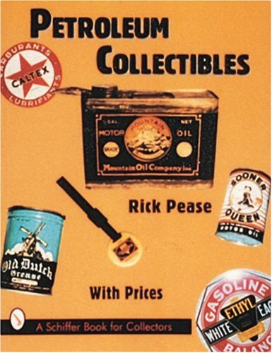 Petroleum Collectibles (Schiffer Book for Collectors) by Brand: Schiffer Pub Ltd
