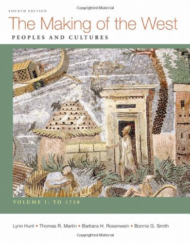 Making of the West, Volume I: To 1750: Peoples and Cultures