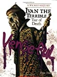 Ivan the Terrible: Tsar of Death (Wicked History (Paperback)) by Sean Price (2008-09-01)