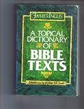 A Topical Dictionary of Bible Texts, James Inglis, 0801050383