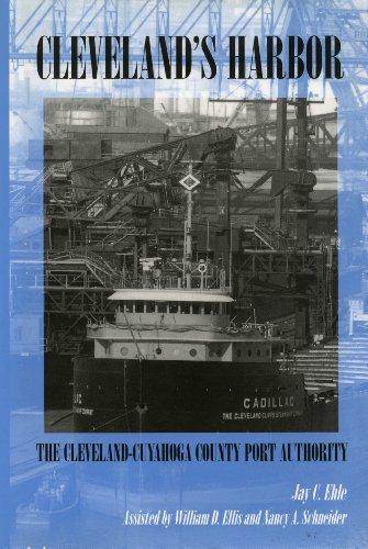 (Cleveland's Harbor: The Cleveland-Cuyahoga County Port Authority: The Cleveland-Cuyahoga County Port Authority (Ohio))