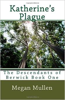 Katherine's Plague: The Descendants of Berwick Book One: Volume 1