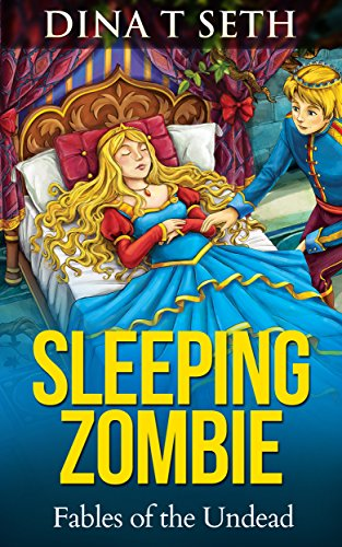 Zombie Books : SLEEPING ZOMBIE (from Sleeping Beauty) - Fables of the Undead ( zombie books fiction,zombie books for kids,zombie books for kids) (zombie books for kids - Fables of the Undead Book 5) (Scary Stories To Tell In The Dark Images)