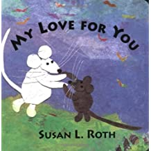 By Susan L. Roth - My Love for You Board Book (1999-01-16) [Board book]