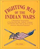 Fighting Men of the Indian Wars, Bill O'Neal, 093526907X