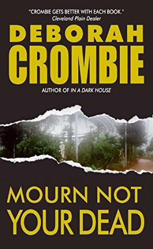 Mourn Not Your Dead: A Duncan Kincaid/Gemma James Crime Novel (Duncan Kincaid / Gemma James Book 4) (The Sound Of Broken Glass By Deborah Crombie)