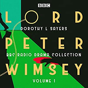 Lord Peter Wimsey: BBC Radio Drama Collection Volume 1 Radio/TV