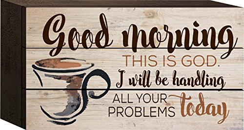 P. Graham Dunn Good Morning This is God Watercolor Coffee Cup Distressed 5 x 8 Wood Plank Design Wall Box Sign
