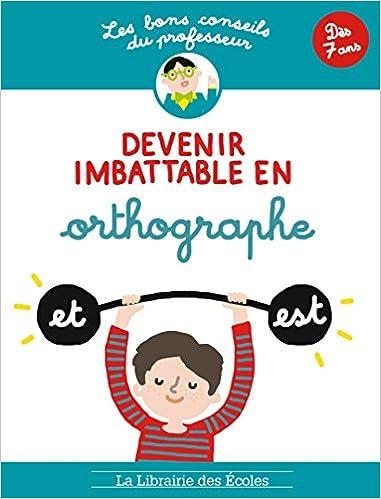 Read Online Les Bons Conseils - Devenir imbattable en orthographe epub, pdf