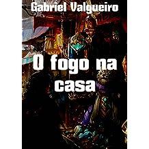 O fogo na casa (Portuguese Edition)