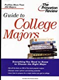 The Guide to College Majors, Princeton Review Staff, 0375762760