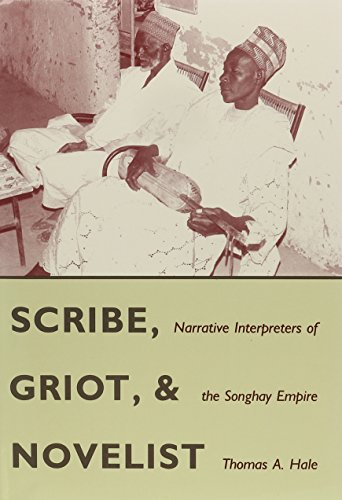 Scribe, Griot, and Novelist: Narrative Interpreters of the Songhay Empire by Brand: University Press of Florida